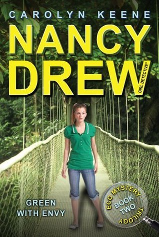Green with Envy: Book Two in the Eco Mystery Trilogy (Nancy Drew  by  Carolyn Keene