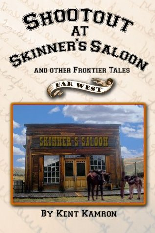 Shootout at Skinners Saloon and Other Frontier Tales  by  Delray Dvoracek