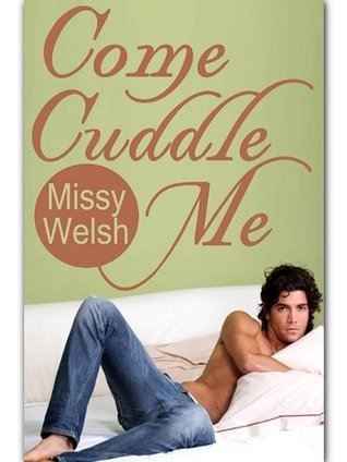 Come Cuddle Me Missy Welsh