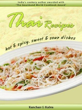 Thai Recipes  by  Kanchan Kabra