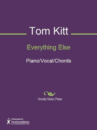 Everything Else Sheet Music (Piano/Vocal/Chords)  by  Tom Kitt