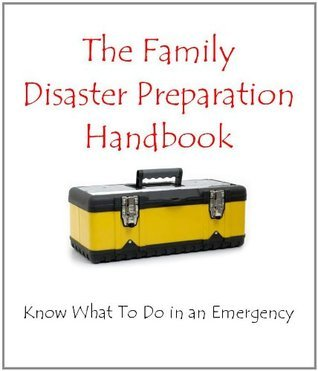 The Family Disaster Preparation Handbook: Know What To Do in an Emergency  by  Brian Henderson