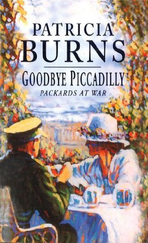 Goodbye Piccadilly Patricia Burns
