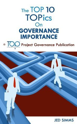 Governance Importance (The TOP 10 TOPics Collections)  by  Jed Simms