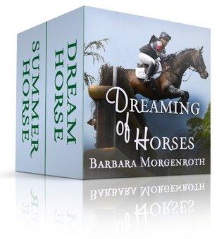 Dreaming of Horses Barbara Morgenroth