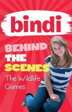 The Wildlife Games (Bindi Behind the Scenes, #1)  by  Bindi Irwin