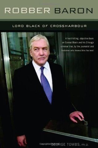Robber Baron: Lord Black of Crossharbour  by  George Tombs
