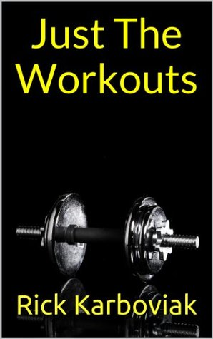 Just The Workouts KettleBolics & Indestructible: Stripped Down Plans For Instant Gains! Rick Karboviak