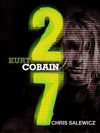 27: Kurt Cobain Chris Salewicz