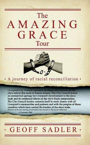 The Amazing Grace Tour  by  Geoff Sadler