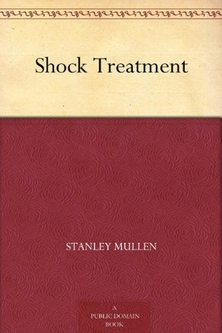 Shock Treatment  by  Stanley Mullen