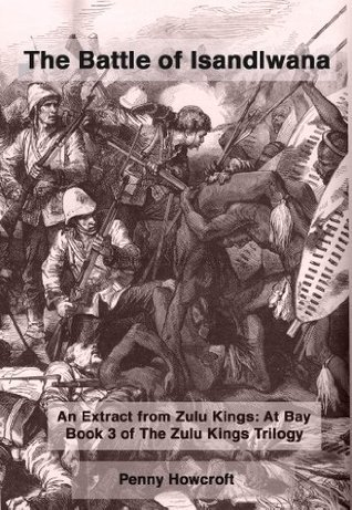 The Battle of Isandlwana Penny Howcroft