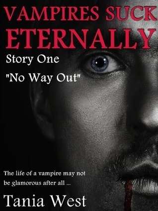 Vampires Suck Eternally (No Way Out, Story #1) Tania West