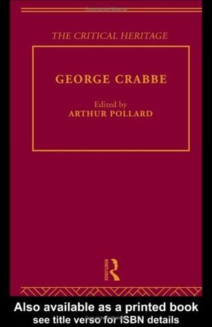 George Crabbe: The Critical Heritage (The Collected Critical Heritage : 18th Century Literature) Arthur Pollard
