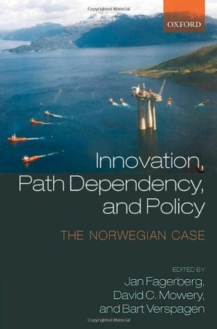 Innovation, Path Dependency, and Policy: The Norwegian Case  by  Jan Fagerberg