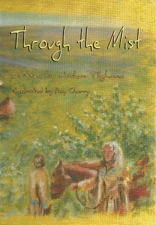 Through the Mist Joshua Tilghman