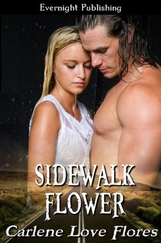 Sidewalk Flower (A Sin Pointe Novel)  by  Carlene Love Flores