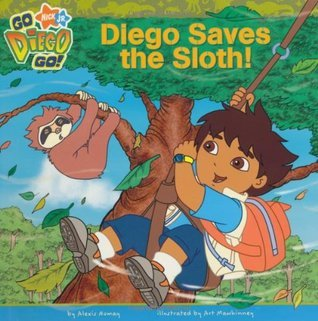 Diego Saves the Sloth!. Alexis Romay by Alexis Romay