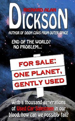 For Sale:  One Planet, Gently Used Richard Alan Dickson