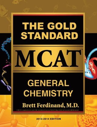 The Gold Standard MCAT General Chemistry Brett L. Ferdinand