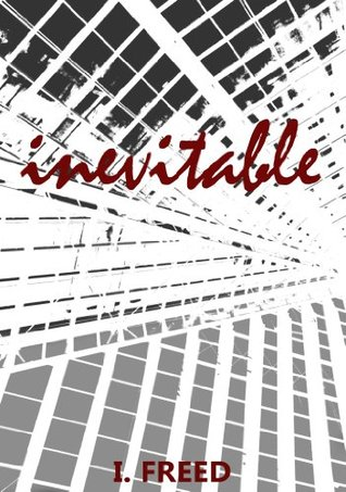 Inevitable  by  I. Freed