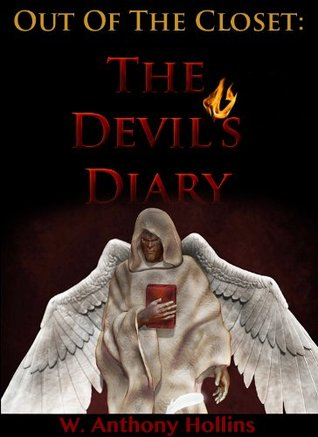 Out Of The Closet: The Devils Diary  by  W. Anthony Hollins