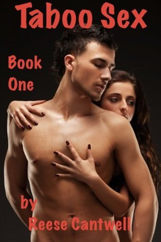 Taboo Sex: Book One Reese Cantwell