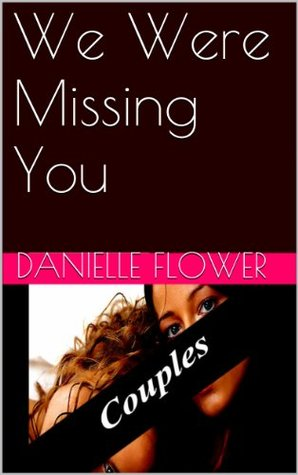 We Were Missing You Danielle Flower