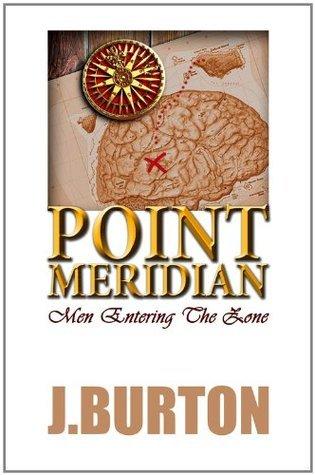 POINT MERIDIAN: Men Entering the Zone  by  J. Burton