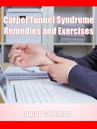 Carpel Tunnel Syndrome Remedies and Exercises Lamar Coleman