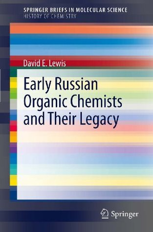 Early Russian Organic Chemists and Their Legacy: 4  by  David Lewis
