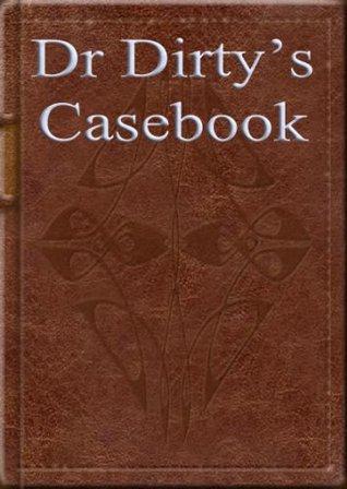 Dr Dirtys Casebook Gurmeet Mattu