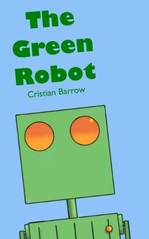 The Green Robot  by  Cristian Barrow