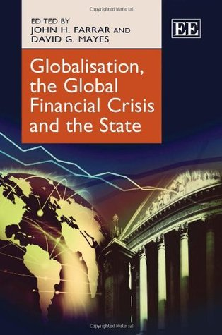 Globalisation, the Global Financial Crisis and the State John H. Farrar