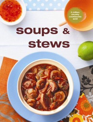 Soups and Stews. Murdoch Books