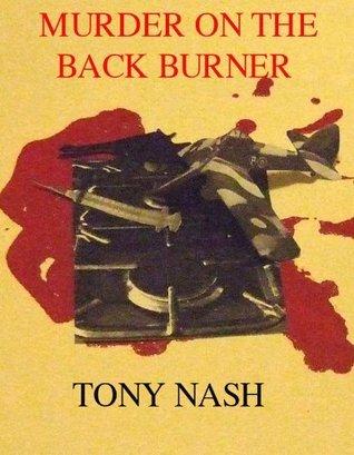 Murder On The Back Burner Tony Nash