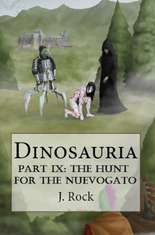 The Hunt for the Nuevogato (Dinosauria #9)  by  J. Rock