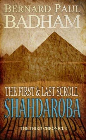 The First and Last Scroll Bernard Paul Badham