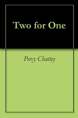 Two for One  by  Percy W Chattey