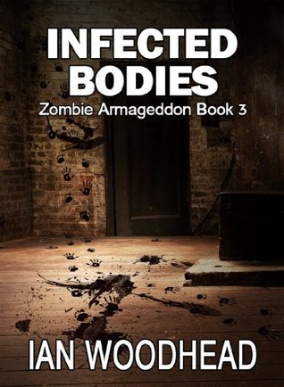 Zombie Armageddon 3: Infected Bodies  by  Ian Woodhead