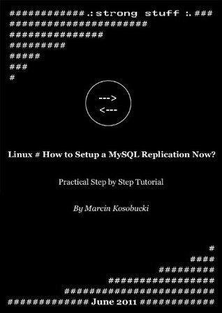 Linux # How to Setup a MySQL Replication Now?  by  Marcin Kosobucki