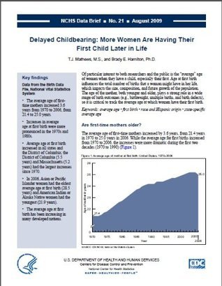 Delayed Childbearing: More Women Are Having Their First Child Later in Life  by  T.J. Mathews