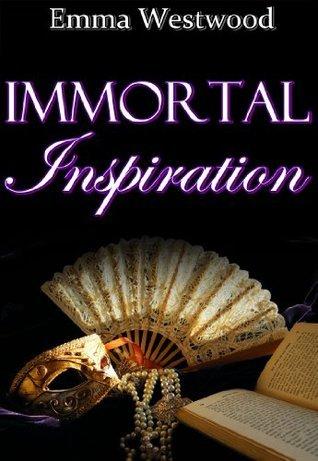 Immortal Inspiration Emma Westwood