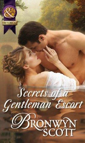 Secrets of a Gentleman Escort (Mills & Boon Historical) (Rakes Who Make Husbands Jealous - Book 1) Bronwyn Scott