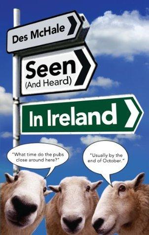 Seen and Heard in Ireland  by  Des MacHale