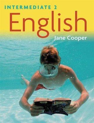 Intermediate 2 English. Jane Cooper  by  Jane  Cooper
