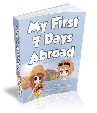 My First 7 Days Abroad (Moving Abroad Series) Dominic Milner