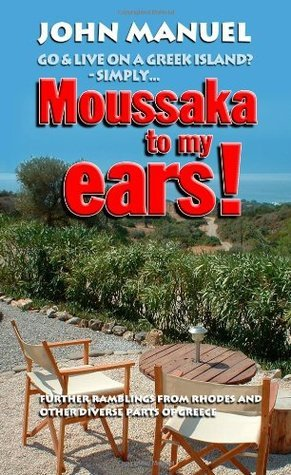 Moussaka To My Ears  by  John Manuel