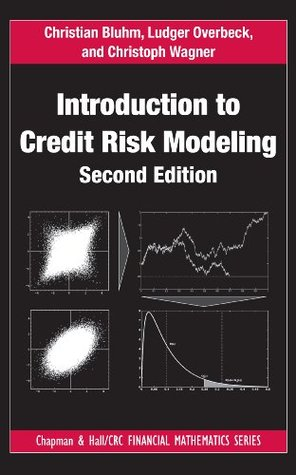Introduction to Credit Risk Modeling, Second Edition (Chapman & Hall/CRC Financial Mathematics Series)  by  Christian Bluhm