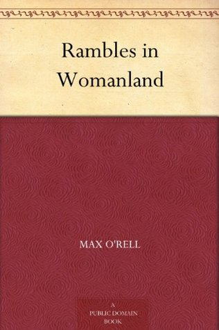 Rambles in Womanland  by  Max ORell